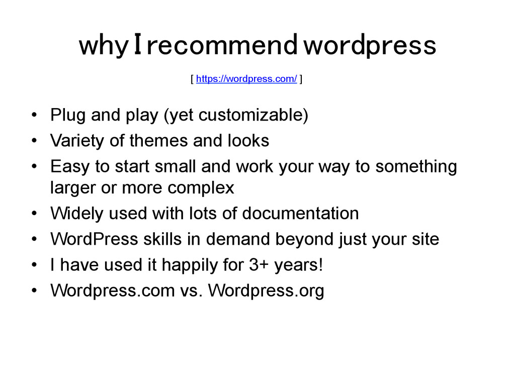 why I recommend wordpress! •  Plug and play (ye...