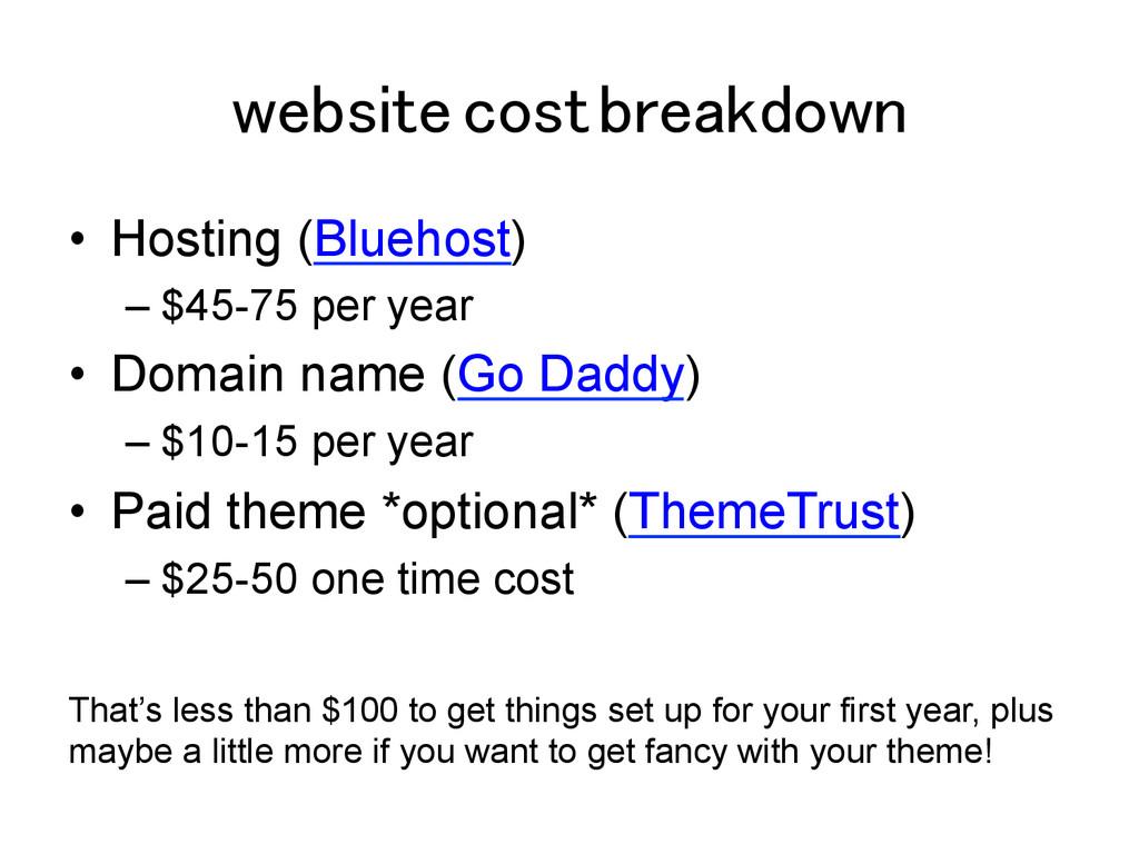 website cost breakdown! • Hosting (Bluehost) –...
