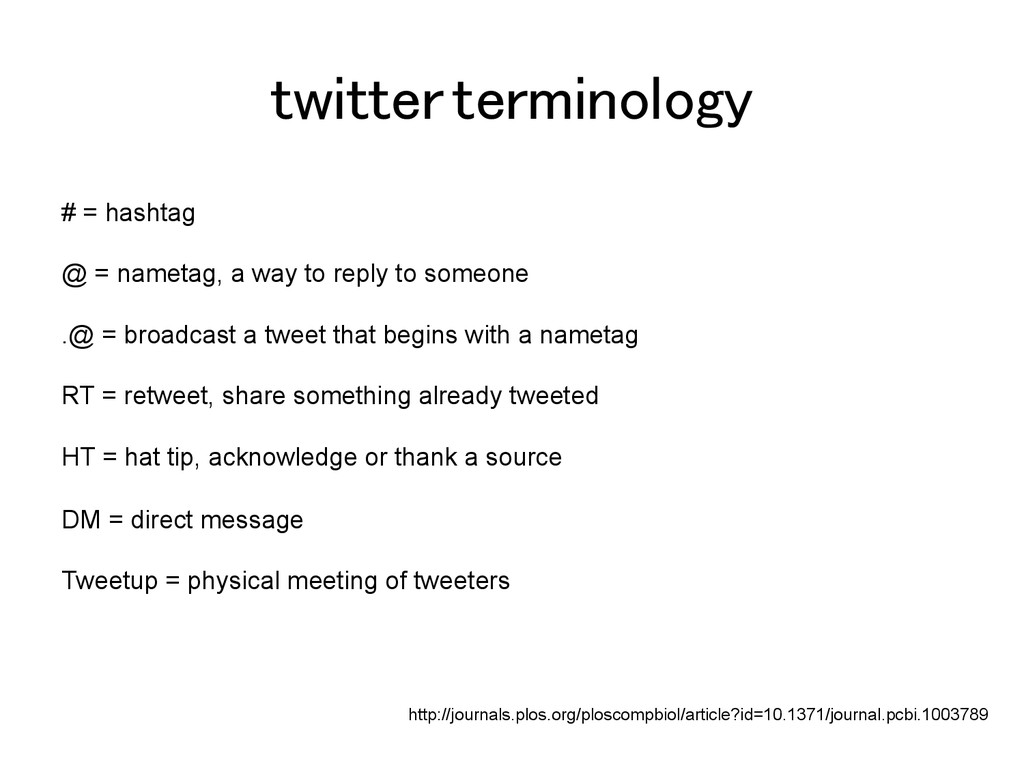 twitter terminology! # = hashtag @ = nametag, a...