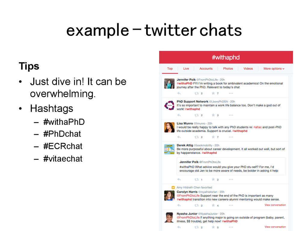 example – twitter chats! Tips •  Just dive in! ...