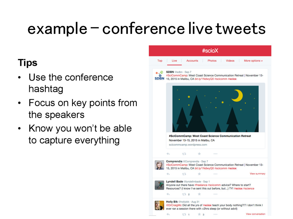 example – conference live tweets! Tips •  Use t...