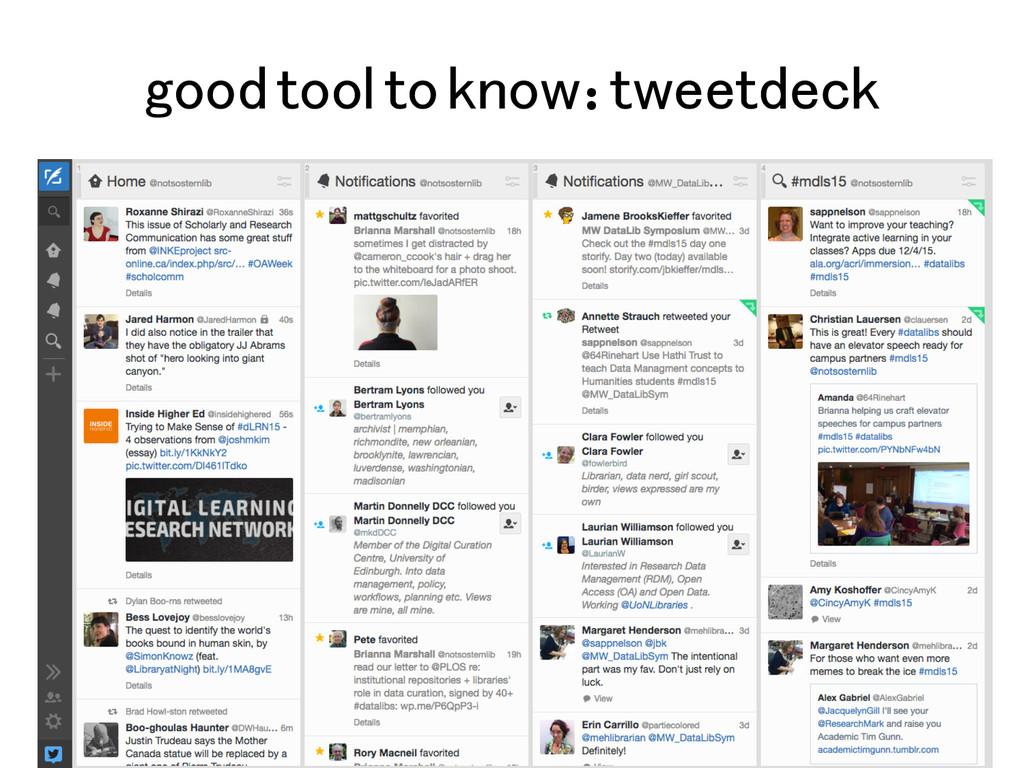 good tool to know: tweetdeck!