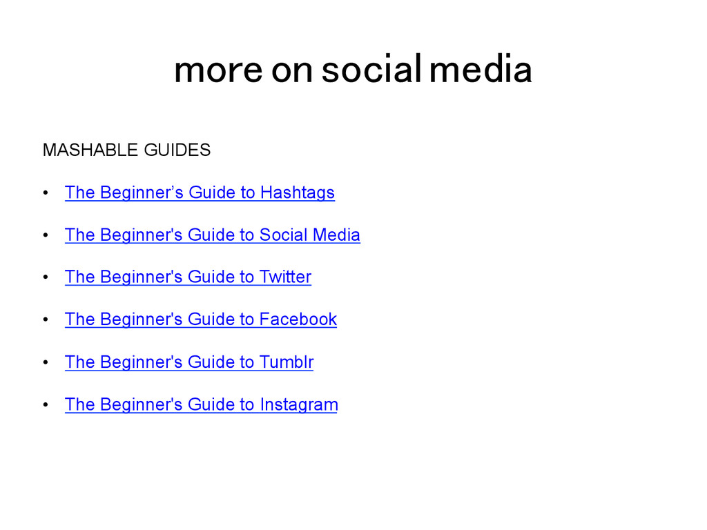 more on social media! MASHABLE GUIDES •  The Be...