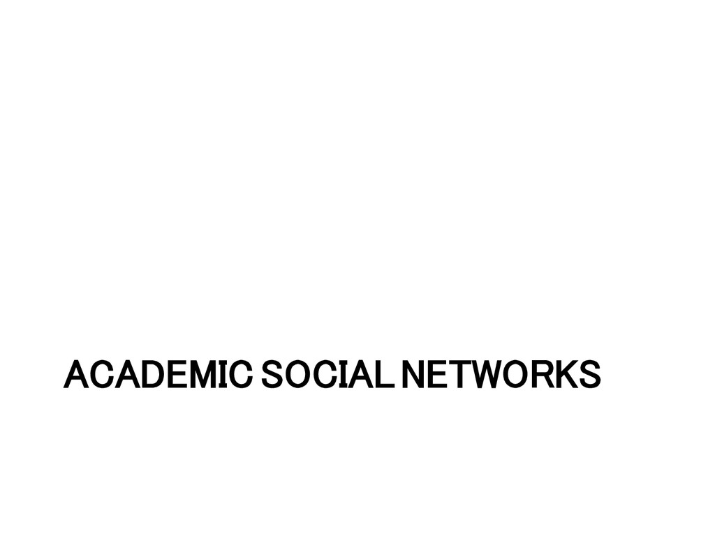 ACADEMIC SOCIAL NETWORKS!