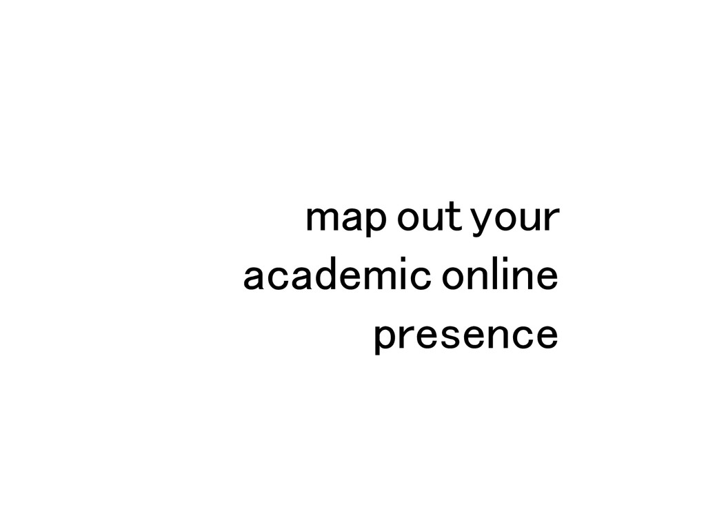 map out your academic online presence!