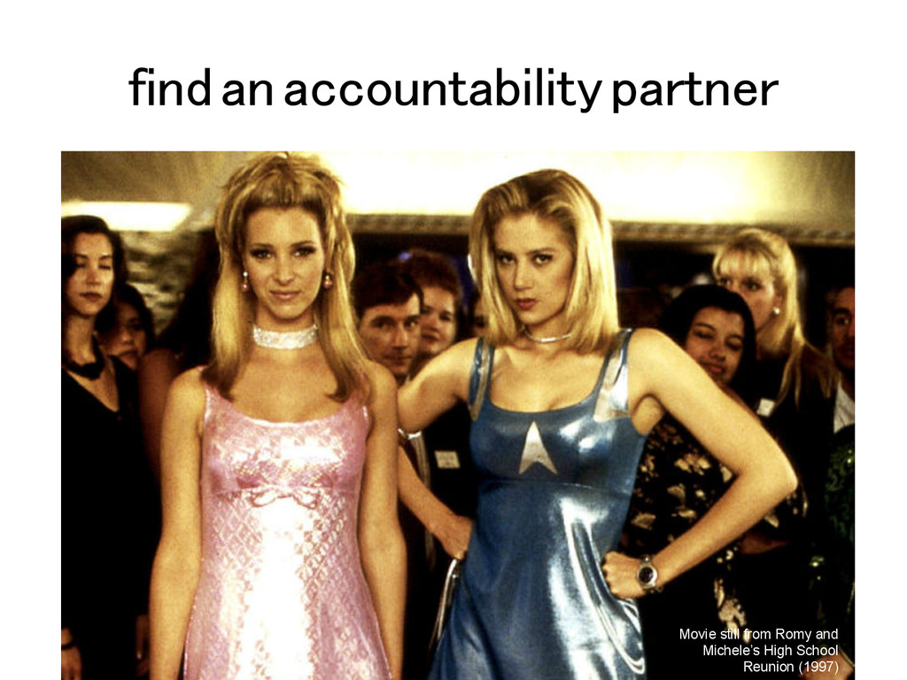 find an accountability partner! Movie still fro...