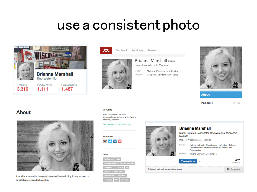 use a consistent photo!