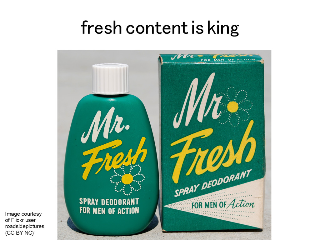 fresh content is king! Image courtesy of Flickr...