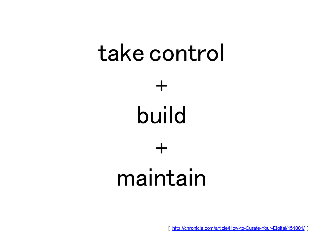 take control! +! build! +! maintain! [ http://c...