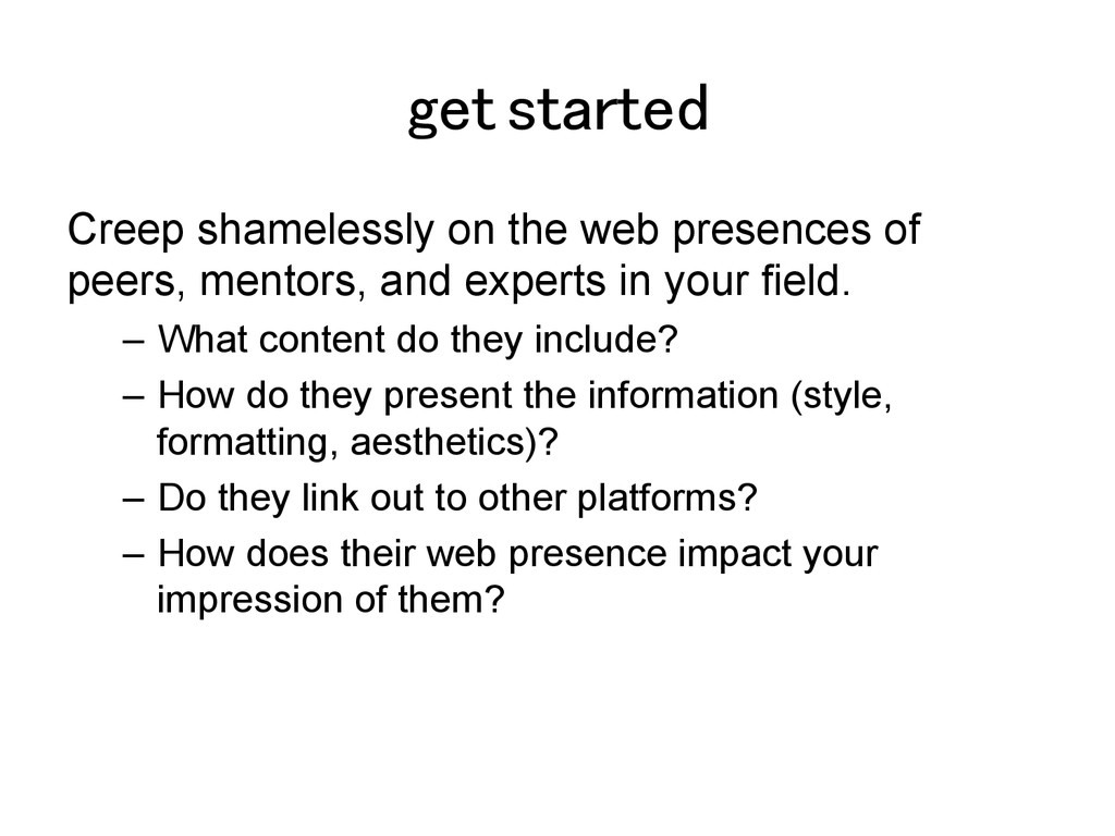 get started! Creep shamelessly on the web prese...