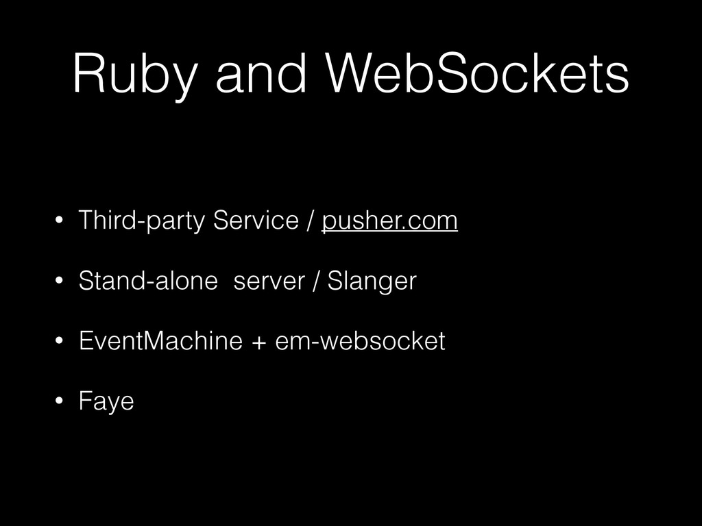 Ruby and WebSockets • Third-party Service / pus...