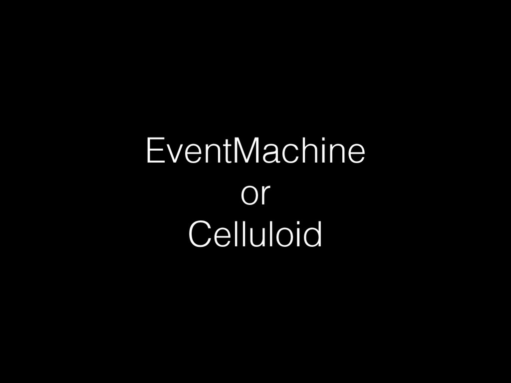 EventMachine or Celluloid