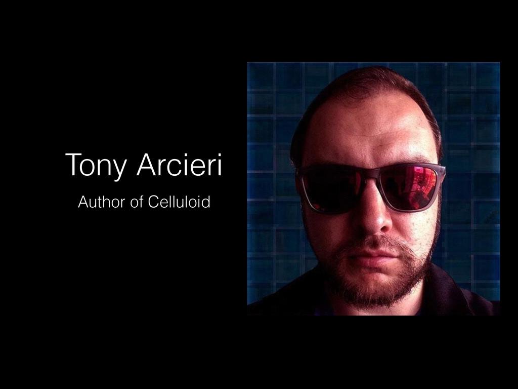 Tony Arcieri Author of Celluloid