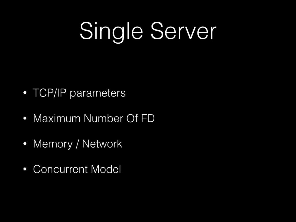 Single Server • TCP/IP parameters • Maximum Num...