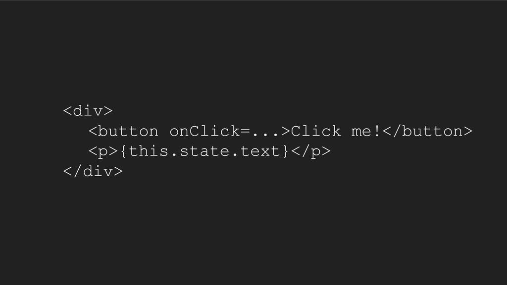 <div> <button onClick=...>Click me!</button> <p...