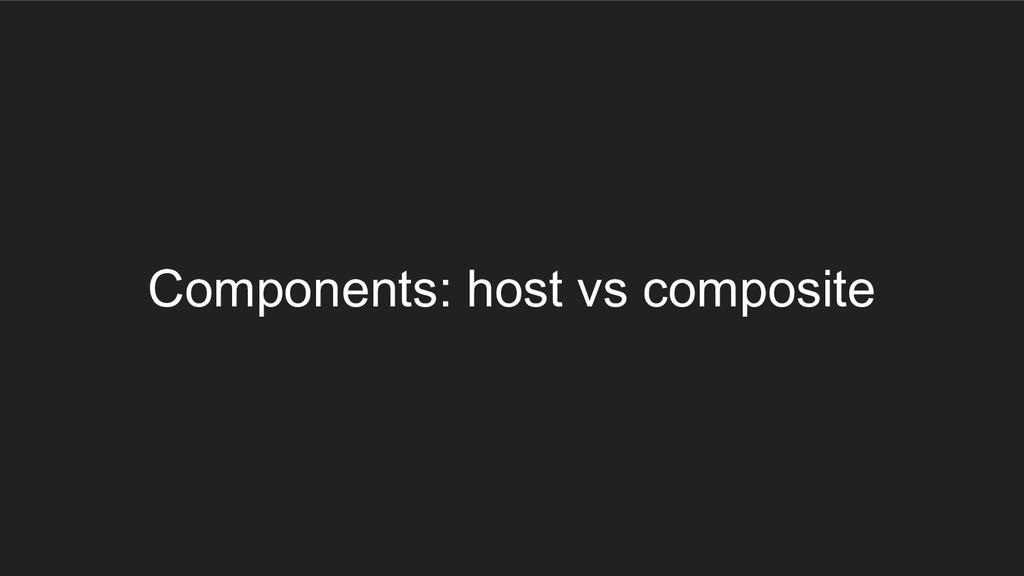 Components: host vs composite