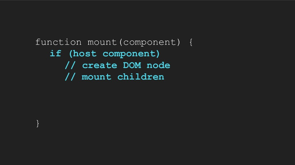 function mount(component) { if (host component)...