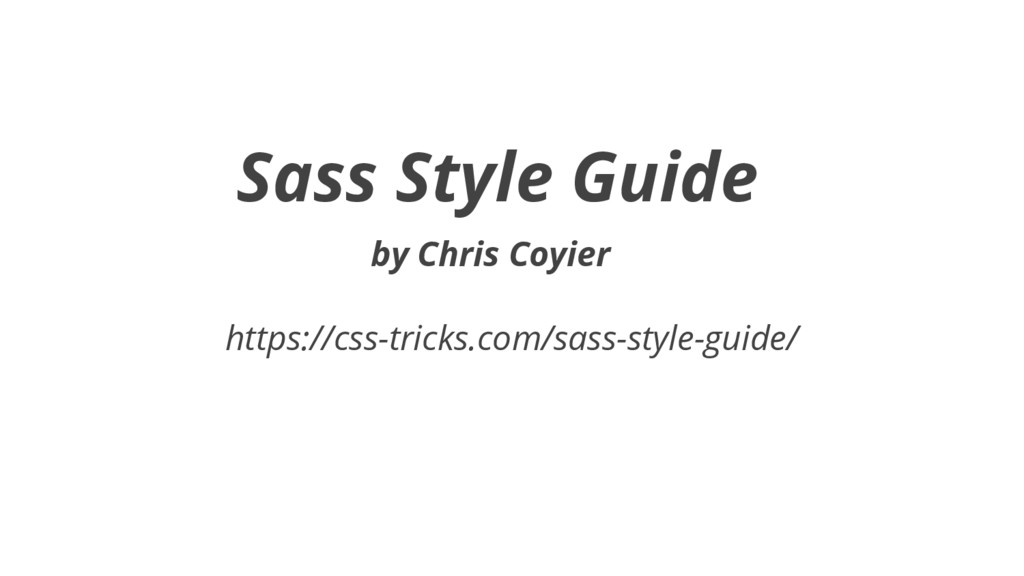 Sass Style Guide by Chris Coyier https://css-tr...