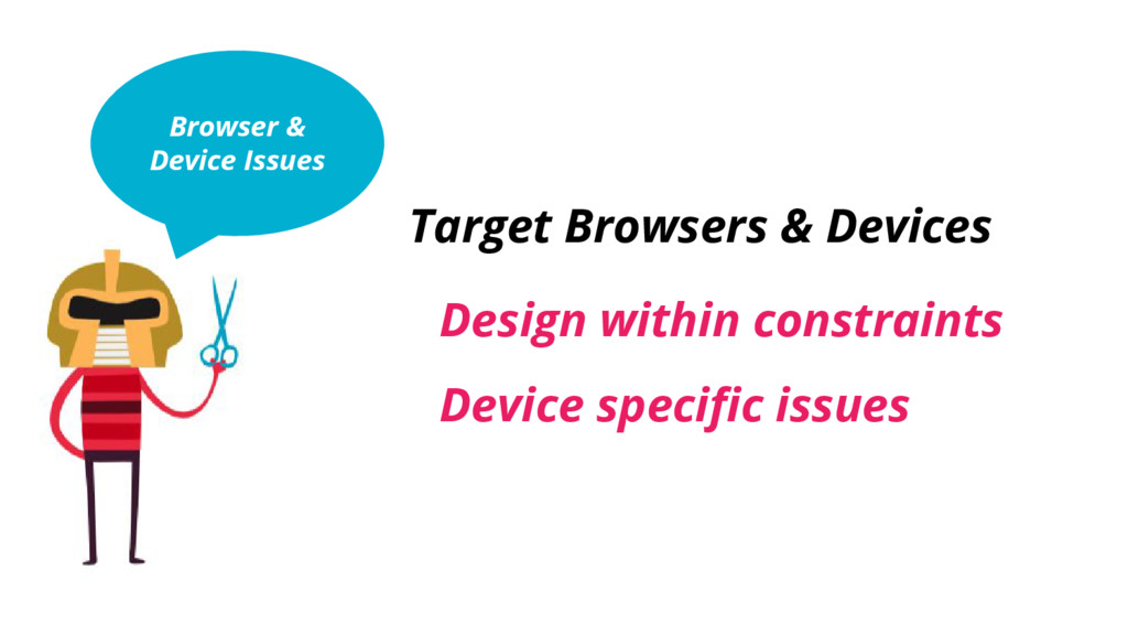 Browser & Device Issues Target Browsers & Devic...