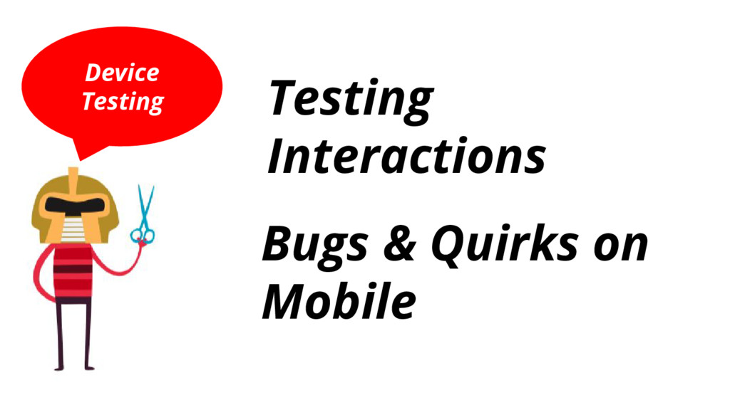 Device Testing Bugs & Quirks on Mobile Testing ...