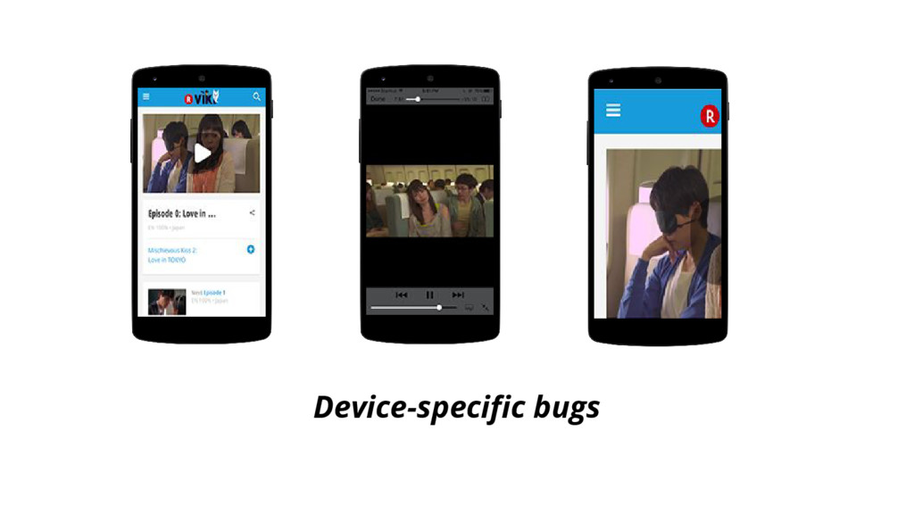 Device-specific bugs