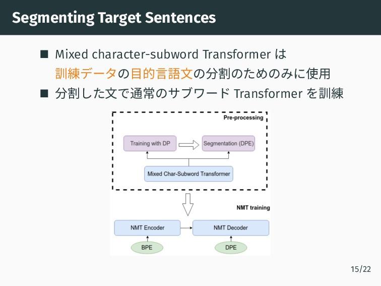 Segmenting Target Sentences Mixed character-sub...
