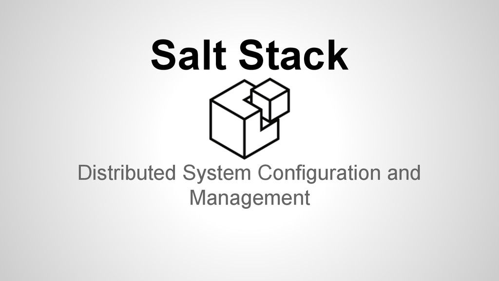 Salt Stack Distributed System Configuration and...