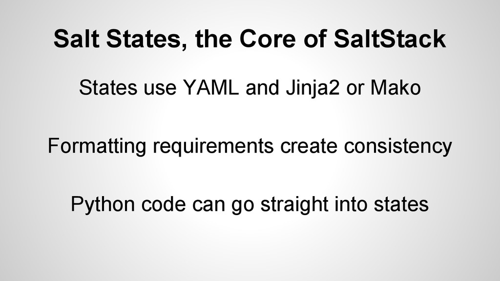 Salt States, the Core of SaltStack States use Y...
