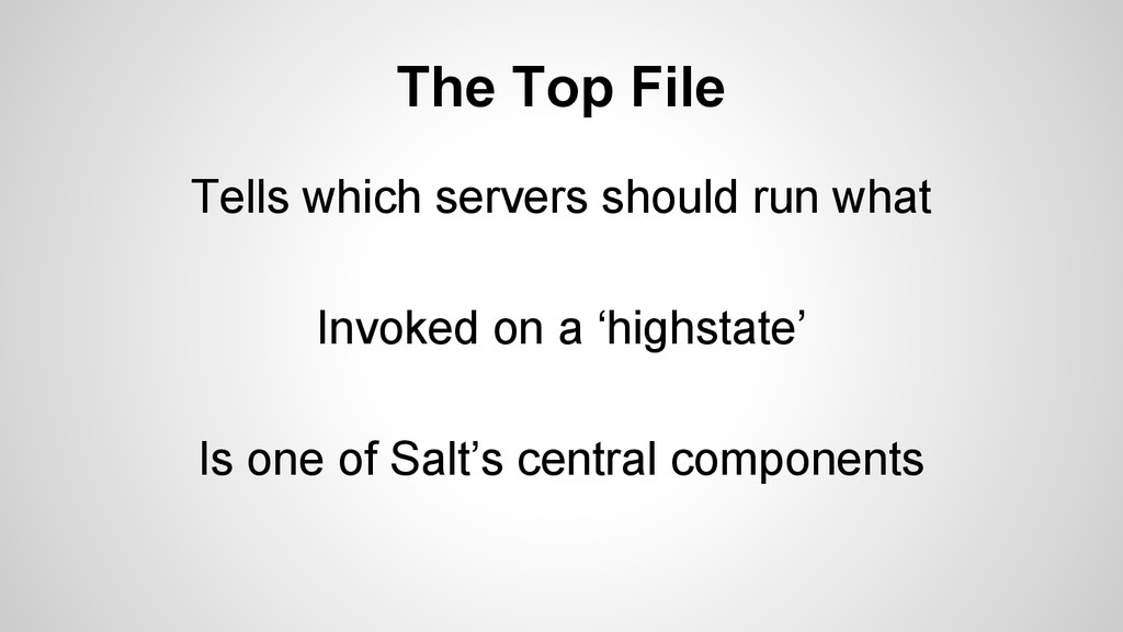 The Top File Tells which servers should run wha...