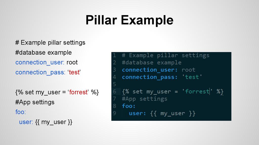Pillar Example # Example pillar settings #datab...