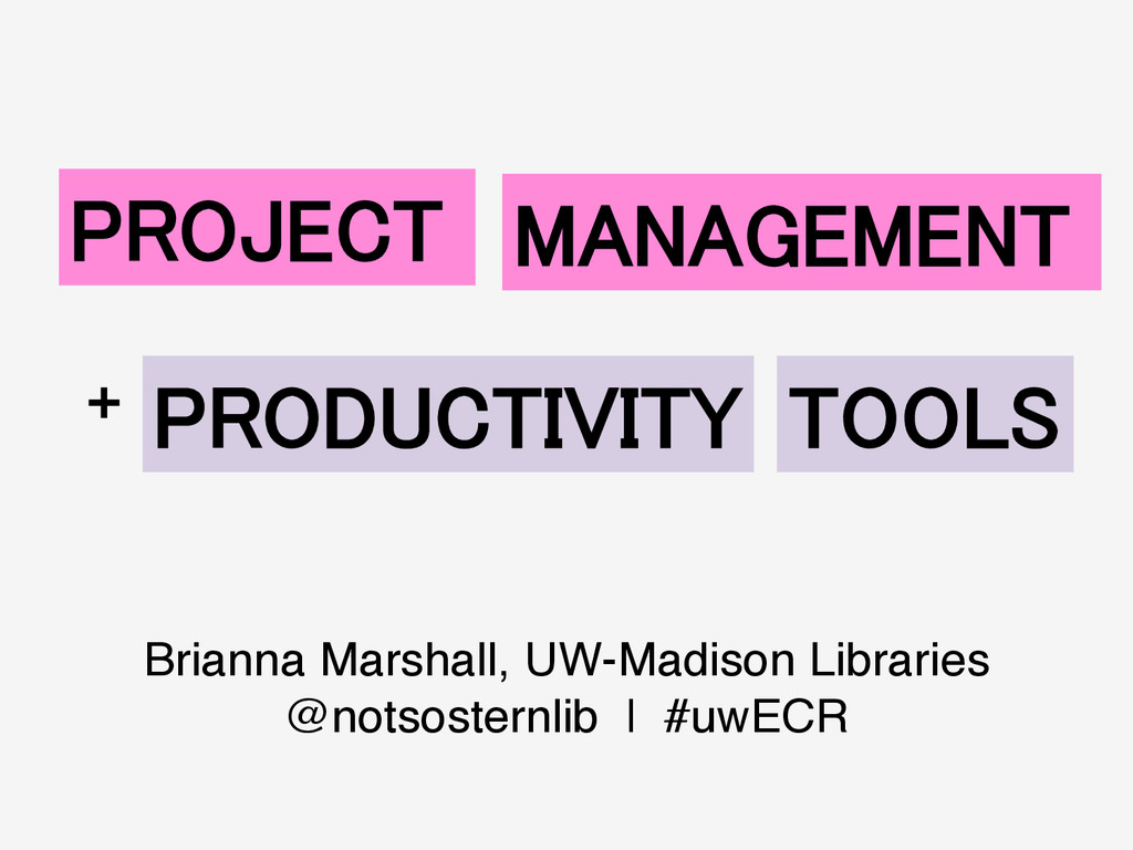 PROJECT! MANAGEMENT! PRODUCTIVITY! TOOLS! +! Br...