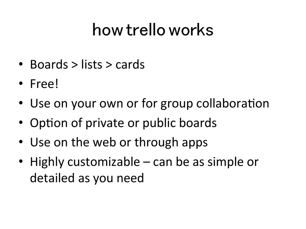how trello works! •  Boards	