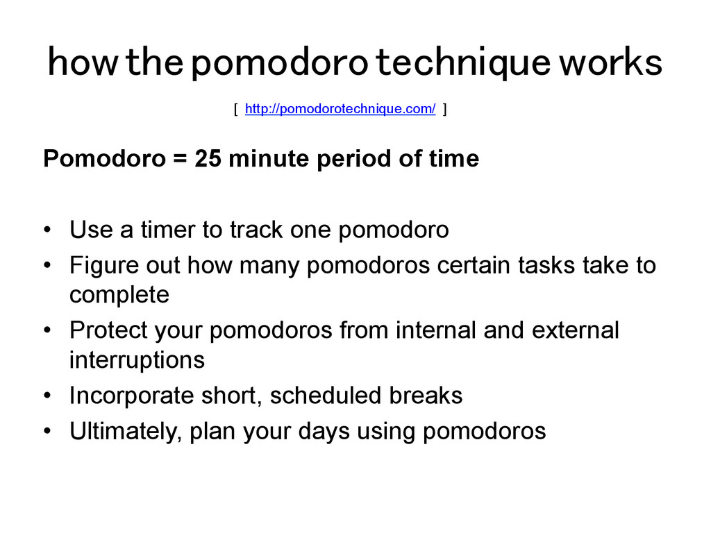 how the pomodoro technique works! Pomodoro = 25...