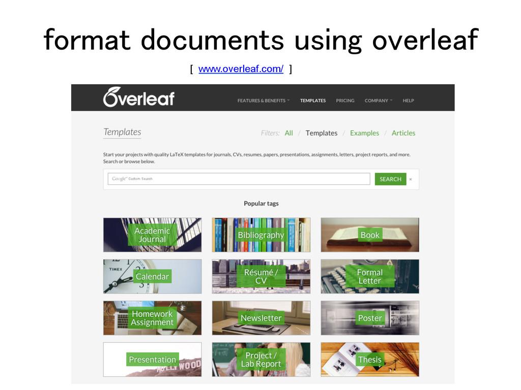 format documents using overleaf! [ www.overleaf...