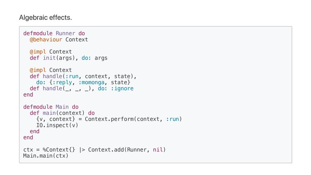 Algebraic effects. defmodule Runner do @behavio...