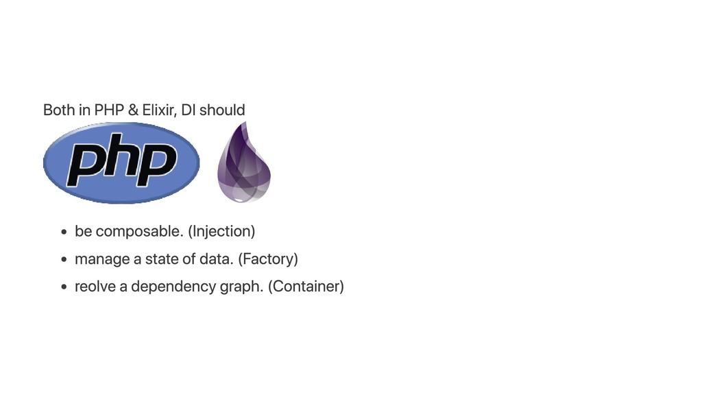 Both in PHP & Elixir, DI should be composable. ...