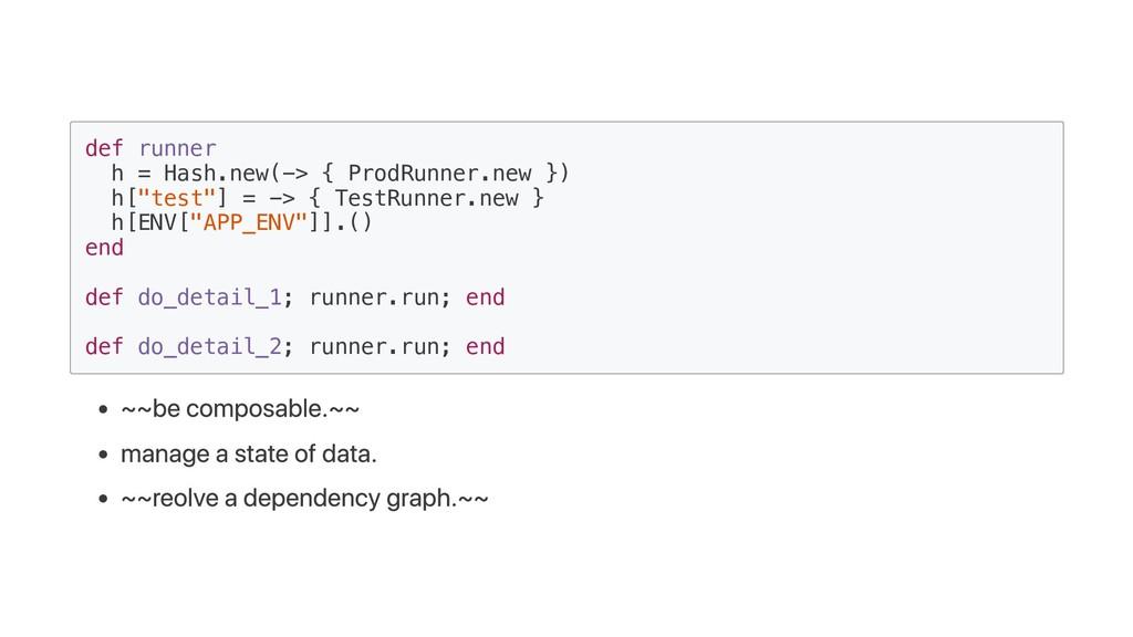 def runner h = Hash.new(-> { ProdRunner.new }) ...