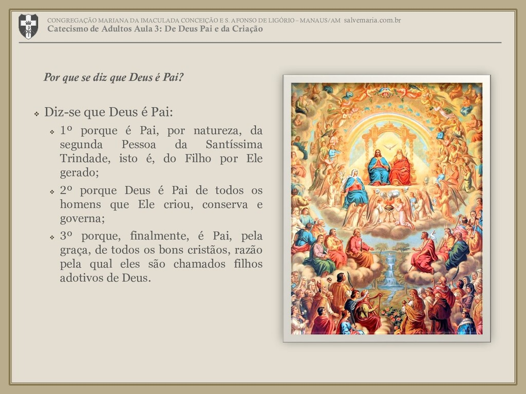 ❖ Diz-se que Deus é Pai: ❖ 1º porque é Pai, por...