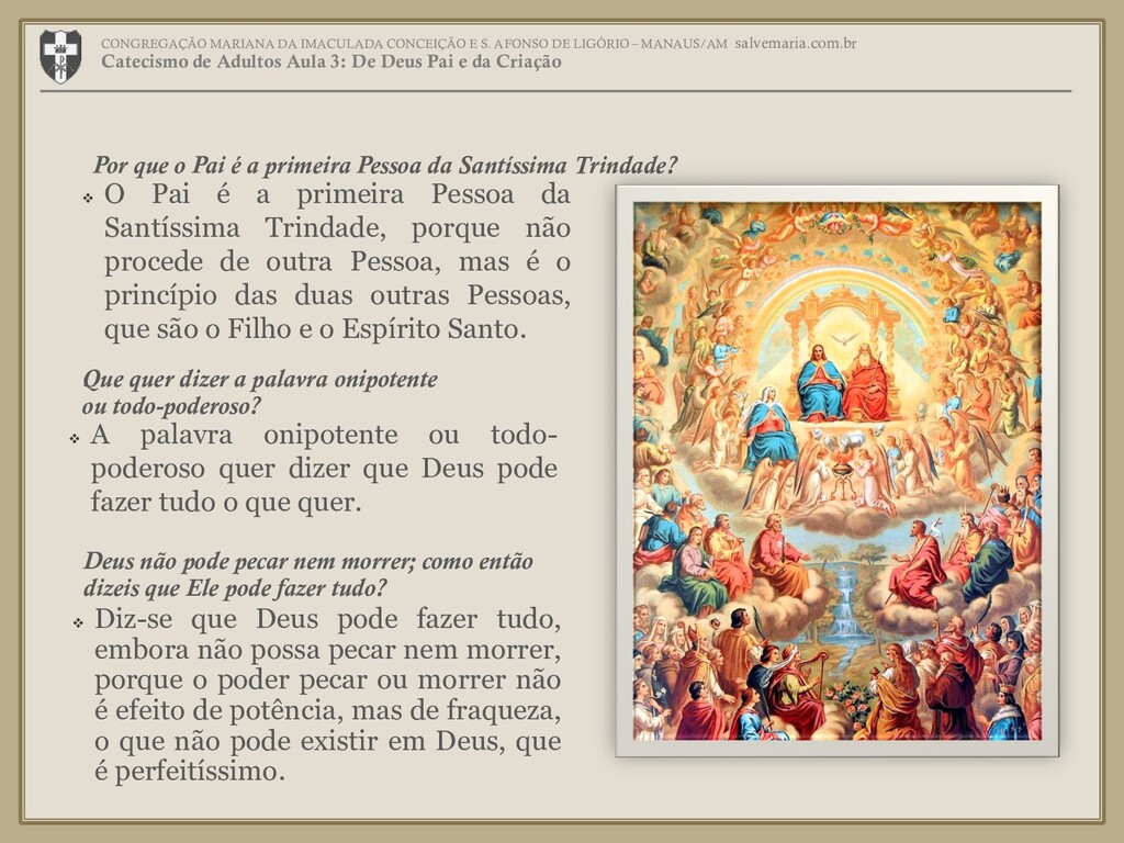 ❖ O Pai é a primeira Pessoa da Santíssima Trind...