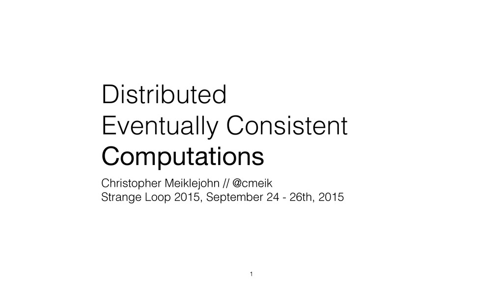 Distributed Eventually Consistent Computations ...