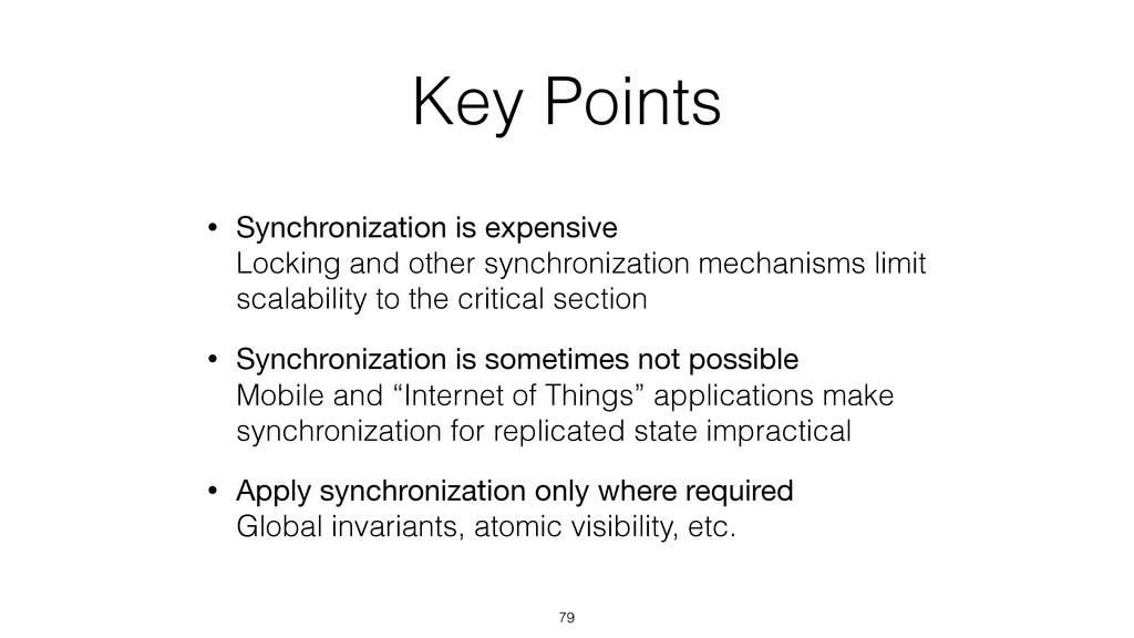 Key Points • Synchronization is expensive Lock...