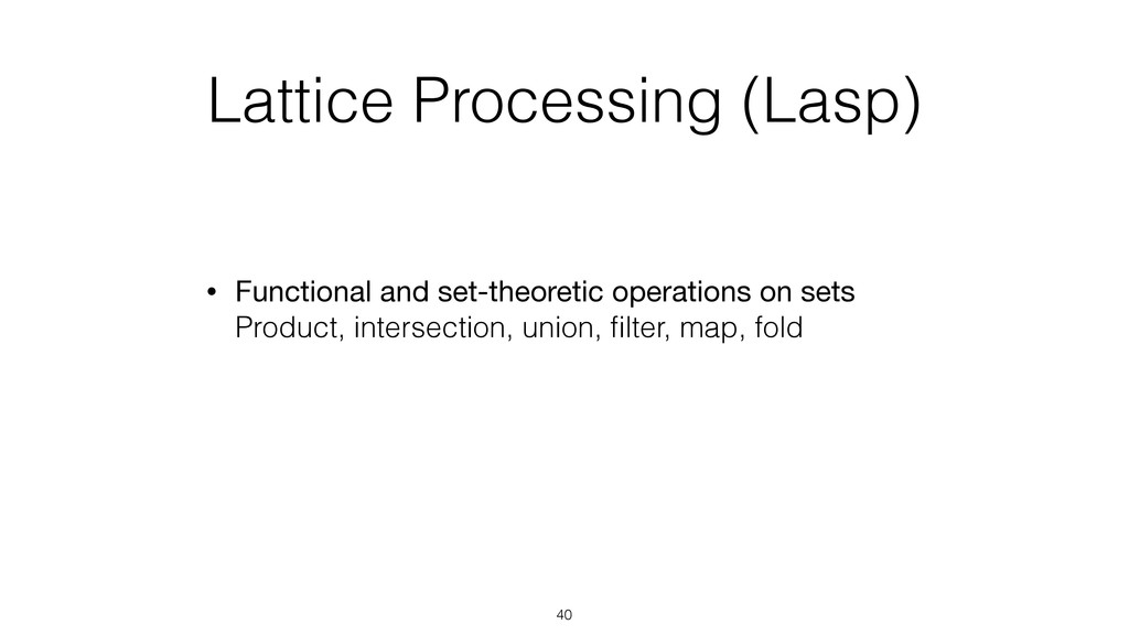 Lattice Processing (Lasp) • Functional and set-...