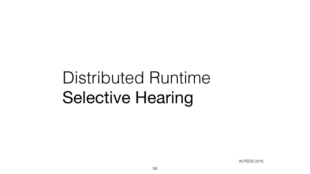 Distributed Runtime Selective Hearing 59 W-PSDS...