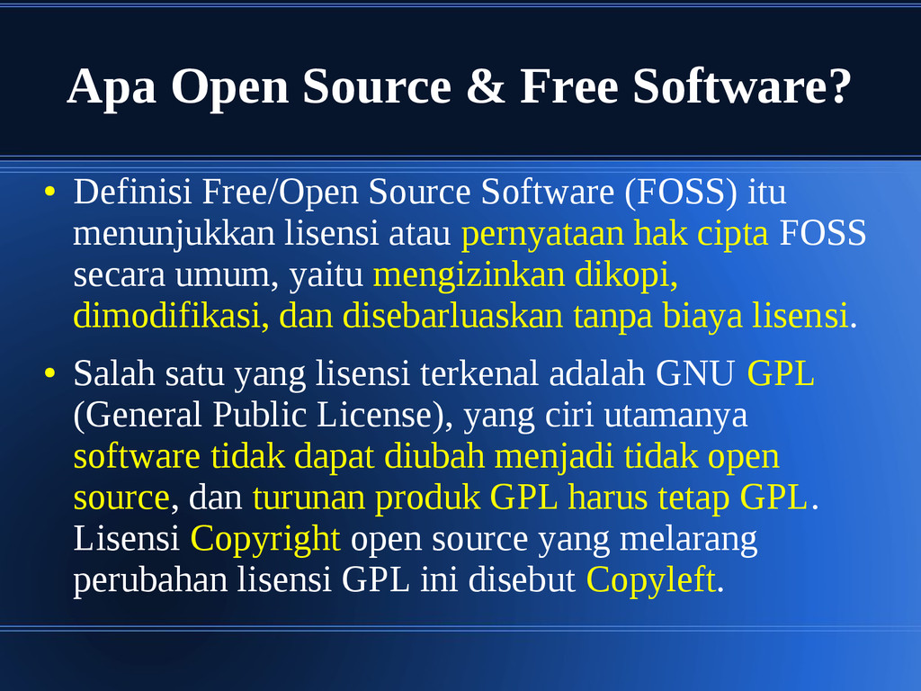 Apa Open Source & Free Software? ● Definisi Fre...