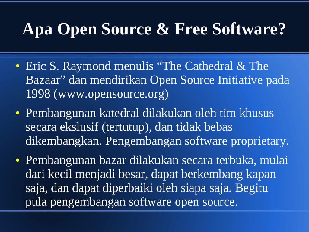 Apa Open Source & Free Software? ● Eric S. Raym...