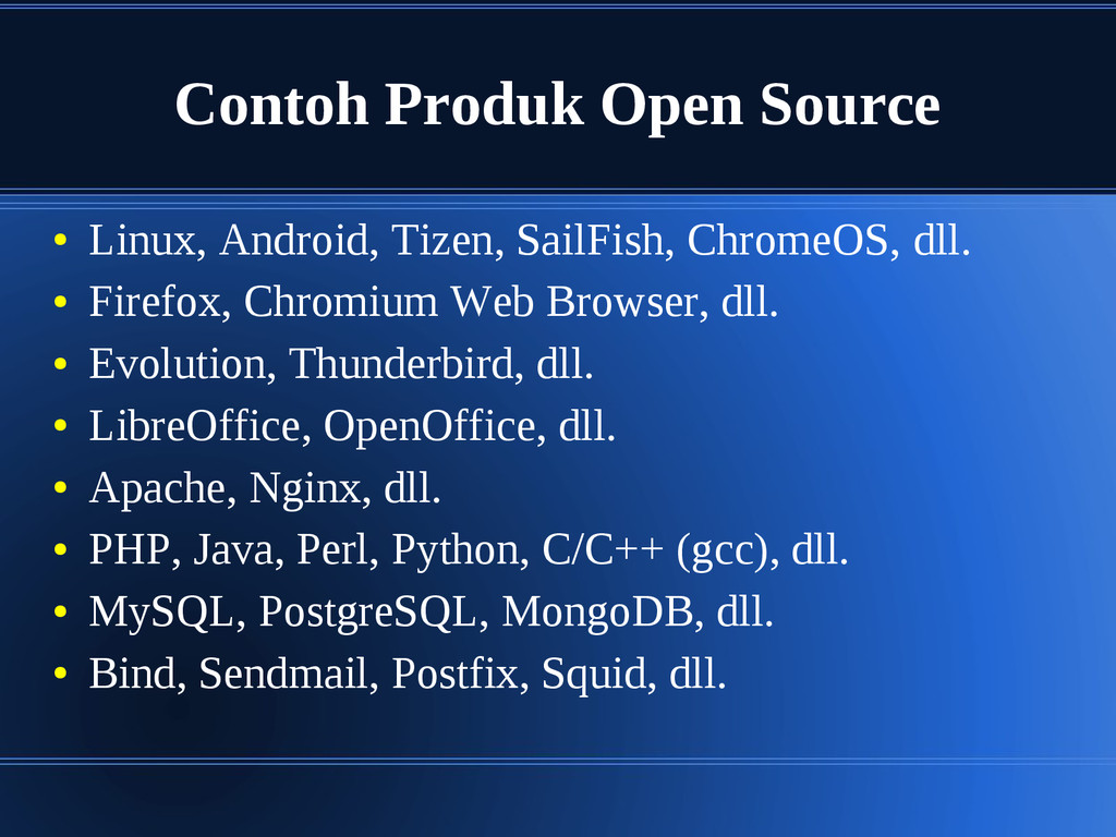 Contoh Produk Open Source ● Linux, Android, Tiz...
