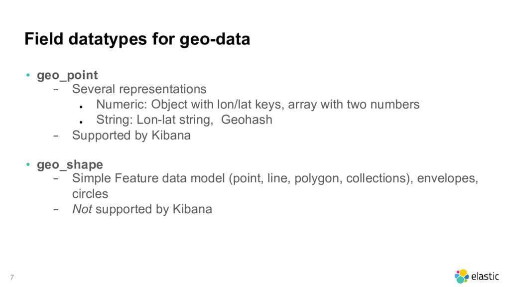 7 Field datatypes for geo-data • geo_point − Se...