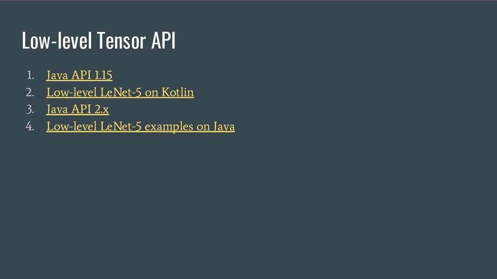 Low-level Tensor API 1. Java API 1.15 2. Low-le...