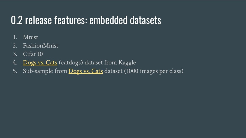 0.2 release features: embedded datasets 1. Mnis...
