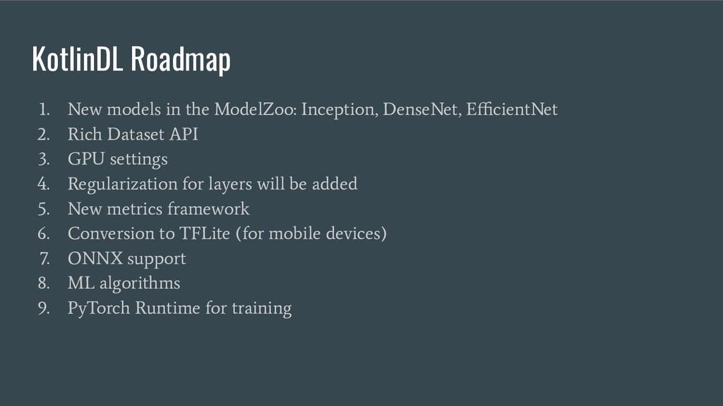 KotlinDL Roadmap 1. New models in the ModelZoo:...